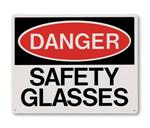 "Brooks RP145 Rigid Plastic ""DANGER SAFETY GLASSES"" Sign - 10"